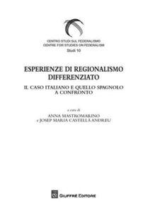 Libro Esperienze di regionalismo differenziato. Il caso e quello spagnolo a confronto
