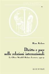 Diritto e pace nelle relazioni internazionali. Le Oliver Wendell Holmes Lectures, 1940-41