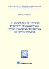 Les mecanismes de controle et de suivi des conventions internationales de protection de l'environnement