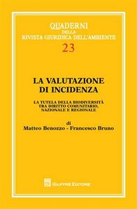 Libro La valutazione di incidenza. La tutela della biodiversità tra diritto comunitario, nazionale e regionale Matteo Benozzo , Francesco Bruno