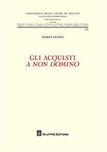 Foto Cover di Gli acquisti a non domino, Libro di Marta Cenini, edito da Giuffrè
