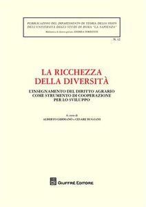 Foto Cover di La ricchezza della diversità. Atti della Giornata di studio (Università La Sapienza di Roma, 9 dicembre 2008), Libro di  edito da Giuffrè