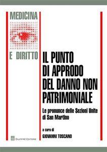 Libro Il punto di approdo del danno non patrimoniale. e pronunce delle Sezioni Unite di San Martino