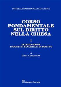 Libro Corso fondamentale sul diritto nella Chiesa. Introduzione. I soggetti ecclesiali di diritto. Vol. 1 Carlos José Errázuriz