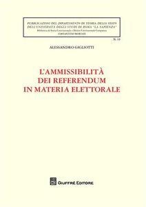 Libro L' ammissibilità dei referendum in materia elettorale Alessandro Gigliotti