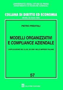 Libro Modelli organizzativi e compliance aziendale. L'applicazione del D.Lgs. 231/2001 nelle imprese italiane Pietro Previtali