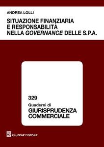 Libro Situazione finanziaria e responsabilità nella governance delle S.p.A. Andrea Lolli
