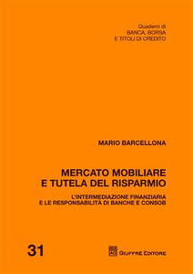 Libro Mercato mobiliare e tutela del risparmio. L'intermediazione finanziaria e le responsabilità di banche e Consob Mario Barcellona