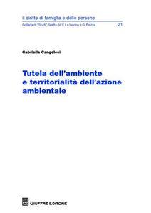 Libro Tutela dell'ambiente e territorialità dell'azione ambientale Gabriella Cangelosi