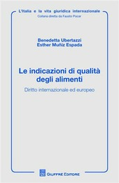 Le indicazioni di qualità degli alimenti. Diritto internazionale ed europeo