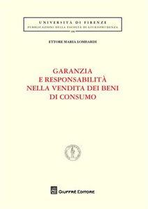 Libro Garanzie e responsabilità nella vendita dei beni di consumo Ettore Maria Lombardi