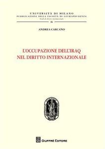 Libro L' occupazione dell'Iraq nel diritto internazionale Andrea Carcano