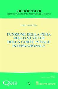 Foto Cover di Funzione della pena nello statuto della Corte Penale Internazionale, Libro di Luigi Cornacchia, edito da Giuffrè
