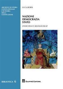 Libro Nazione democrazia stato. Zanichelli e Arangio-Ruiz Luca Borsi