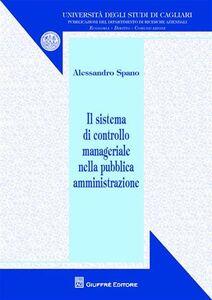 Libro Il sistema di controllo manageriale nella pubblica amministrazione Alessandro Spano