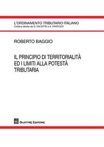 Libro Il principio di territorialità ed i limiti alla potestà tributaria Roberto Baggio