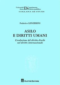 Libro Asilo e diritti umani. L'evoluzione del diritto d'asilo nel diritto internazionale Federico Lenzerini