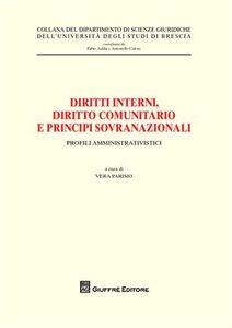 Libro Diritti interni, diritto comunitario e principi sovranazionali. Profili amministrativistici
