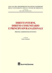 Diritti interni, diritto comunitario e principi sovranazionali. Profili amministrativistici