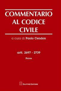 Commentario al codice civile. Artt. 2697-2739. Prove