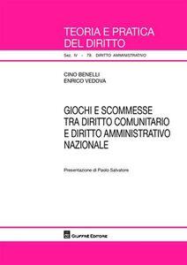 Libro Giochi e scommesse tra diritto comunitario e diritto amministrativo nazionale Cino Benelli , Enrico Vedova