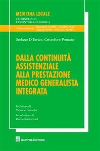 Libro Dalla continuità assistenziale alla prestazione medico generalista integrata Stefano D'Errico , Cristoforo Pomara