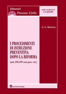 Libro I procedimenti di istruzione preventiva dopo la riforma Giuseppe L. Barreca