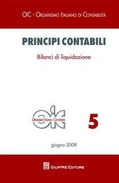 Principi contabili. Vol. 5: Bilanci di liquidazione.