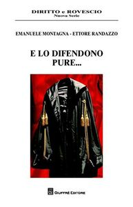 Libro E lo difendono pure... Emanuele Montagna , Ettore Randazzo