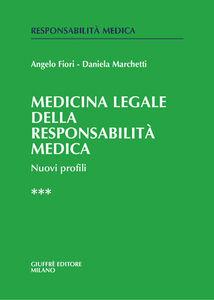 Foto Cover di Medicina legale e della responsabilità medica. Nuovi profili. Vol. 3, Libro di Angelo Fiori,Daniela Marchetti, edito da Giuffrè