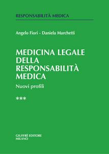 Libro Medicina legale e della responsabilità medica. Nuovi profili. Vol. 3 Angelo Fiori , Daniela Marchetti
