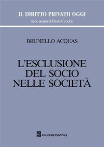 Foto Cover di L' esclusione del socio nelle società, Libro di Brunello Acquas, edito da Giuffrè