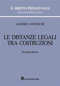 Foto Cover di Le distanze legali tra costruzioni, Libro di Alessio Anceschi, edito da Giuffrè