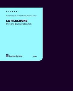 Libro La filiazione. Percorsi giurisprudenziali Maristella Cerato , Michele Romeo , Federica Turlon