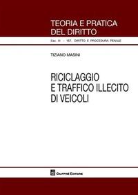Riciclaggio e traffico illecito di veicoli - Masini Tiziano - wuz.it