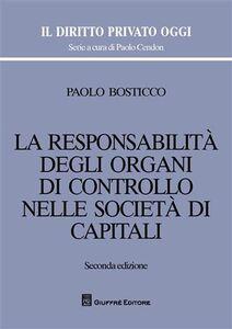 Libro La responsabilità degli organi di controllo nelle società di capitali Paolo Bosticco
