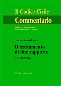 Libro Il trattamento di fine rapporto. Artt. 2120-2122 Giuseppe Santoro Passarelli