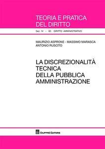 Libro La discrezionalità tecnica della pubblica amministrazione Maurizio Asprone , Massimo Marasca , Antonio Ruscito