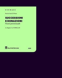 Successioni e donazioni. Flussi processuali. Con CD-ROM