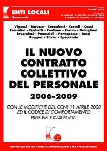 Libro Il nuovo contratto collettivo del personale 2006-2009. Con le modifiche del CCNL 11 aprile 2008 ed il codice di comportamento. Problemi e casi pratici