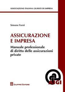 Assicurazioni e impresa. Manuale professionale di diritto delle assicurazioni private