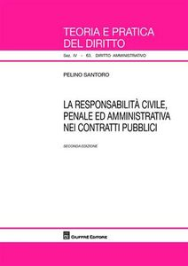 Foto Cover di La responsabilità civile, penale ed amministrativa nei contratti pubblici, Libro di Pelino Santoro, edito da Giuffrè