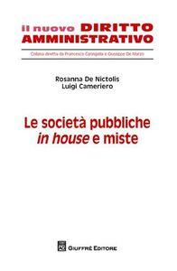 Libro Le società pubbliche in house e miste Rosanna De Nictolis , Luigi Cameriero