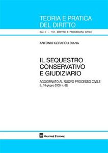 Foto Cover di Il sequestro conservativo e giudiziario, Libro di Antonio G. Diana, edito da Giuffrè