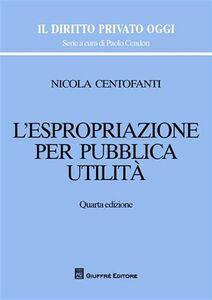 Libro L' espropriazione per pubblica utilità Nicola Centofanti