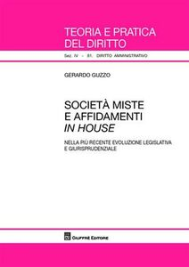 Foto Cover di Società miste e affidamenti in house. Nella più recente evoluzione legislativa e giurisprudenziale, Libro di Gerardo Guzzo, edito da Giuffrè