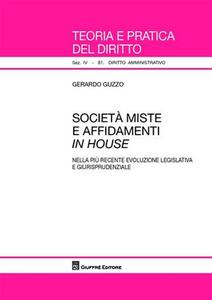 Libro Società miste e affidamenti in house. Nella più recente evoluzione legislativa e giurisprudenziale Gerardo Guzzo