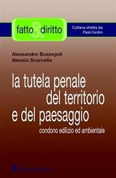 La tutela penale del territorio e del paesaggio. Condono edilizio ed ambientale