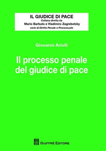 Libro Il processo penale del giudice di pace Giovanni Ariolli