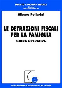 Libro Le detrazioni fiscali per la famiglia. Guida operativa Albano Pellarini